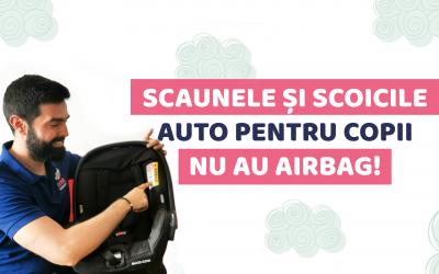 Scaunele și scoicile auto pentru copii NU au Airbag!